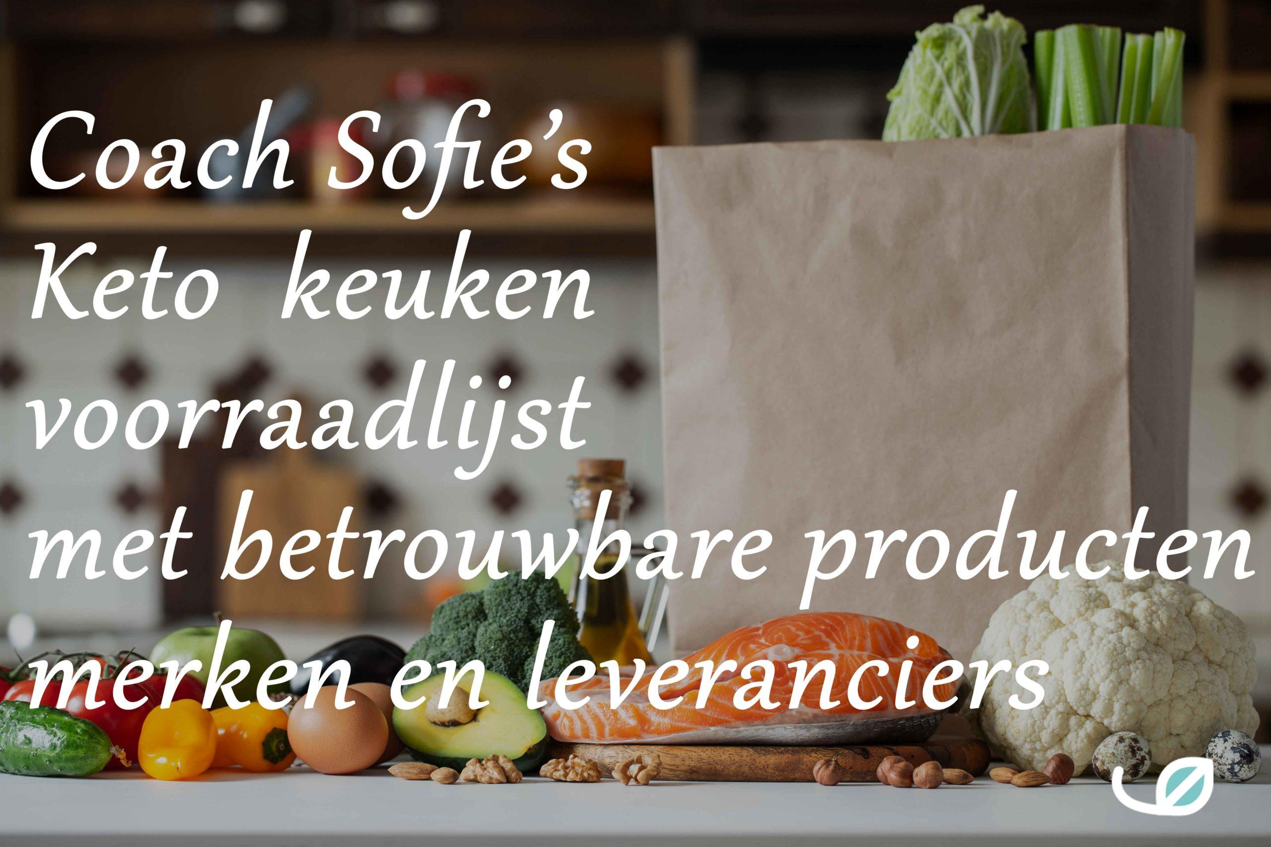 Coach Sofie keto keuken voorraadlijst met betrouwbare producten merken en leveranciers