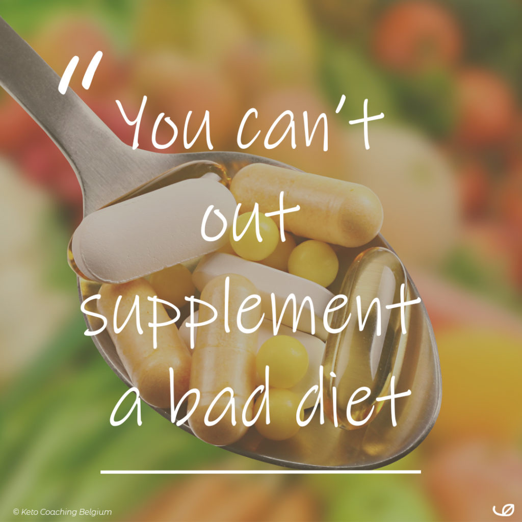 You can't out supplement a bad diet