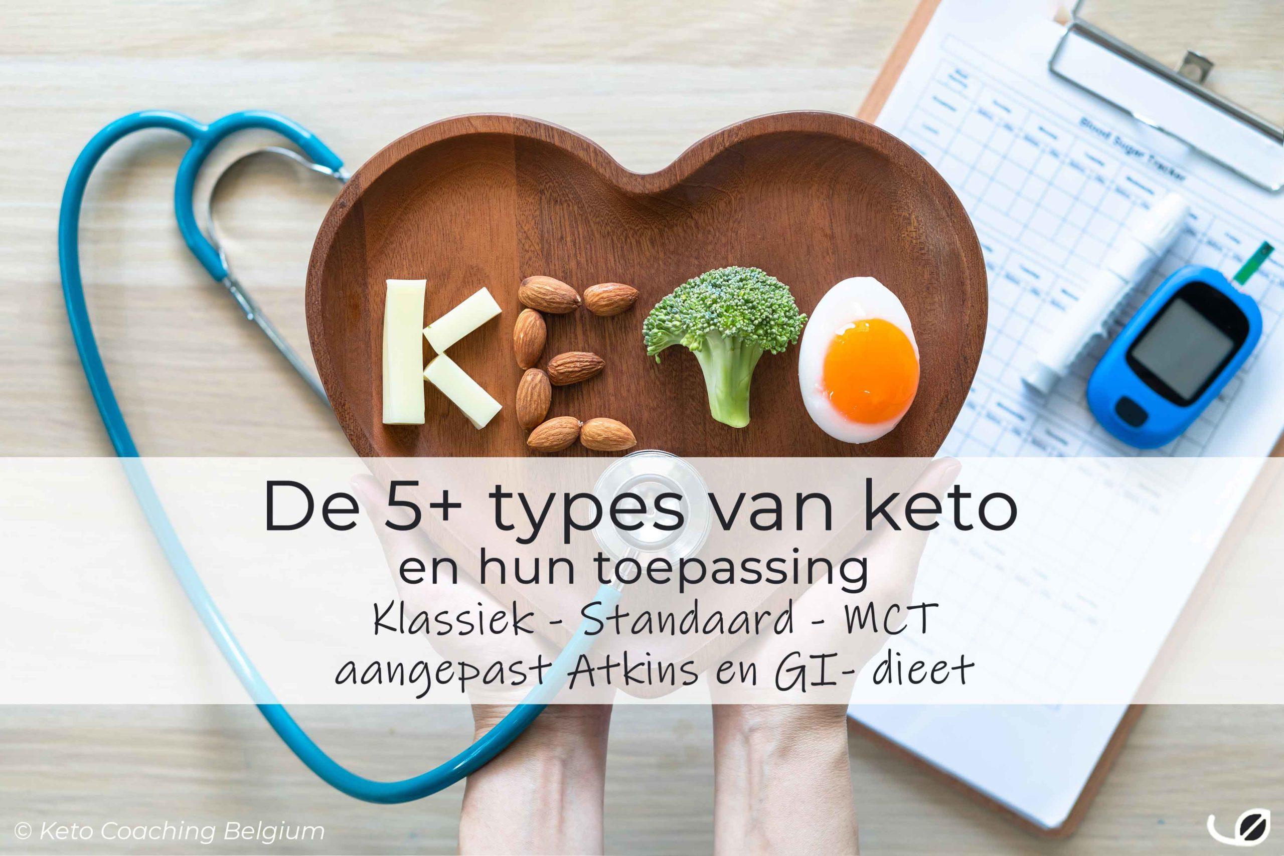 de 5 hoofd types van het ketogeen dieet en hun toepassing