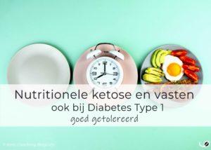 Nutritionele ketose en vasten ook bij diabetes type 1 goed getolereerd